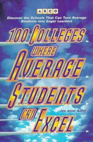 100 Colleges Where Avg Stu Can Excel, 1e
