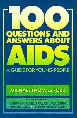 100 Questions and Answers about AIDS: A Guide for Young People