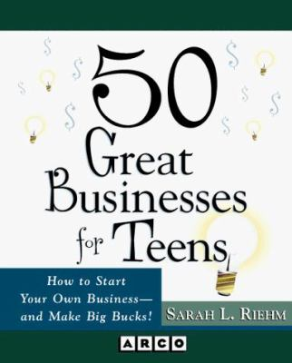 50 Great Businesses for Teens