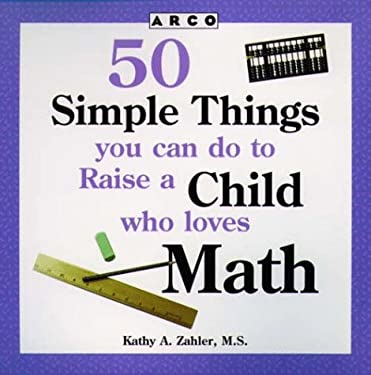 50 Simple Things You Can Do to Raise a Child Who Loves Math
