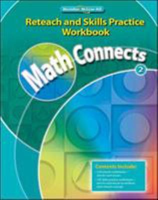 Math Connects, Grade 2, Reteach and Skills Practice Workbook