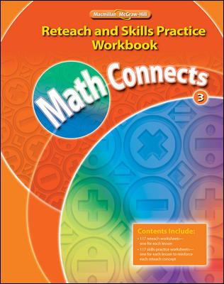 Math Connects Reteach and Skills Practice Workbook, Grade 3 9780021073047