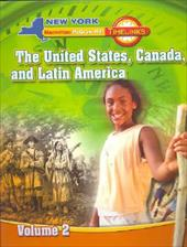 NY, Timelinks, Grade 5, the United States, Canada, and Latin America, Volume 2, Student Edition