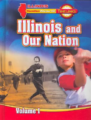 Il Timelinks: Illinois and Our Nation, Volume 1 Student Edition