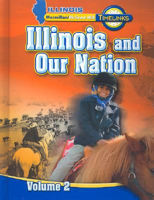 Il Timelinks: Illinois and Our Nation, Volume 2 Student Edition