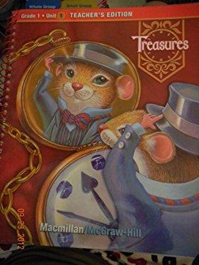 Treasures, a Reading/Language Arts Program, Grade 1, Unit 1 Teacher Edition