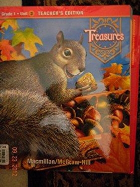 Treasures, a Reading/Language Arts Program, Grade 1, Unit 3 Teacher Edition