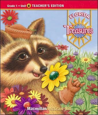 Treasures, a Reading/Language Arts Program, Grade 1, Unit 4 Teacher Edition