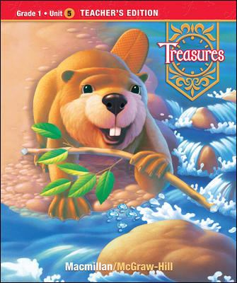 Treasures, a Reading/Language Arts Program, Grade 1, Unit 5 Teacher Edition
