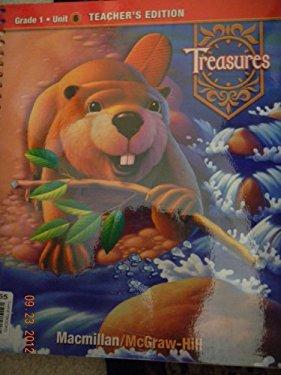 Treasures, a Reading/Language Arts Program, Grade 1, Unit 6 Teacher Edition
