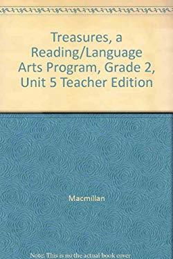 Treasures, a Reading/Language Arts Program, Grade 2, Unit 5 Teacher Edition
