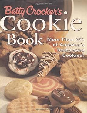 Betty Crocker's Cookie Book: More Than 250 of America's Best-Loved Cookies