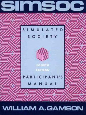 Simsoc: Simulated Society: Participant's Manual with Selected Readings