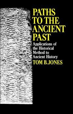 Paths to the Ancient Past: Applications of the Historical Method to Ancient History 9780029166307