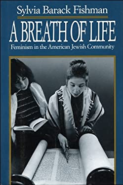 A Breath of Life: Feminism in the American Jewish Community