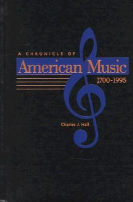 A Chronicle of American Music, 1700-1995