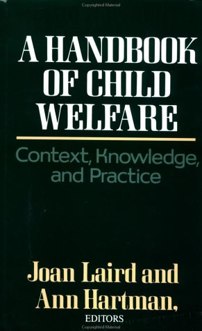 A Handbook of Child Welfare: Context, Knowledge, and Practice