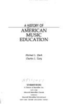 A History of American Music Education 9780028713656
