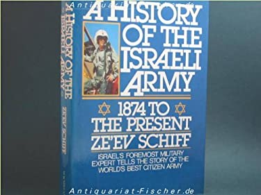 A History of the Israeli Army, 1874 to the Present