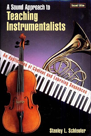 A Sound Approach to Teaching Instrumentalists: An Application of Content and Learning Sequences