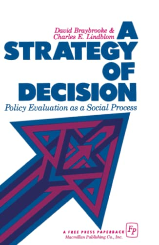 A Strategy of Decision: Policy Evaluation as a Social Process 9780029046104