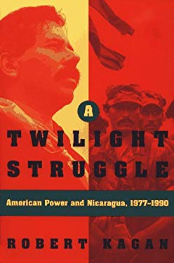 A Twilight Struggle: American Power and Nicaragua, 1977-1990