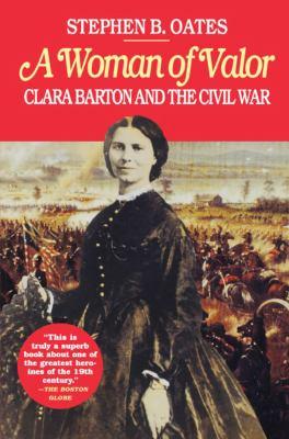 Woman of Valor : Clara Barton and the Civil War