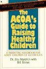 ACOA's Guide to Raising Healthy Children