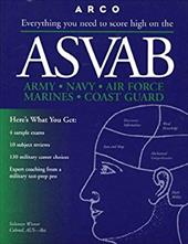 ASVAB: Everything You Need to Score High on the: Armed Services Vocational Aptitude Battery