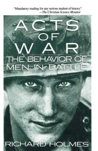 Acts of War: The Behavior of Men in Battle 9780029148518