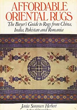 Affordable Oriental Rugs: The Buyer's Guide to Rugs from China, India, Pakistan, and Romania
