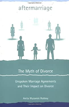 Aftermarriage: The Myth of Divorce: Unspoken Marriage Agreements and Their Impact on Divorce