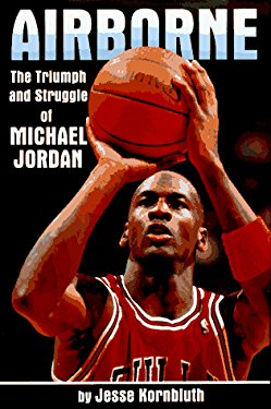 Airborne: The Triumph and Struggle of Michael Jordan
