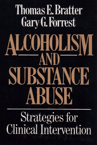 Alcoholism and Substance Abuse: Strategies for Clinical Intervention