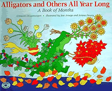 Alligators and Others All Year Long: A Book of Months