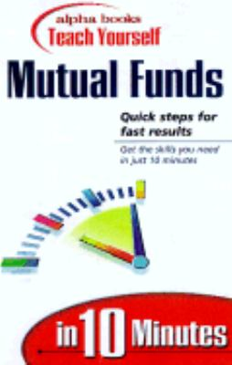 Alpha Books Teach Yourself Mutual Funds in 10 Minutes