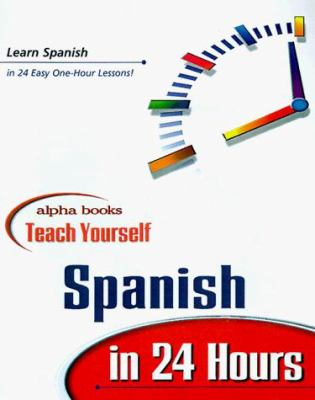 Alpha Books Teach Yourself Spanish in 24 Hours