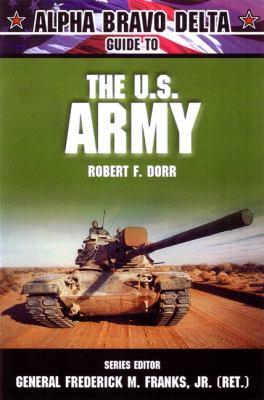 Alpha Bravo Delta Guide to the U.S. Army