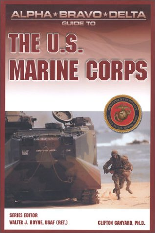 Alpha Bravo Delta Guide to the U.S. Marine Corps: 6