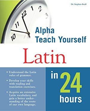 Alpha Teach Yourself Latin in 24 Hours: 6