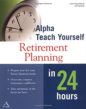 Alpha Teach Yourself Retirement Planning in 24 Hours