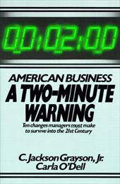 American Business: A Two-Minute Warning: Ten Changes Managers Must Make to Survive Into the 21st Century