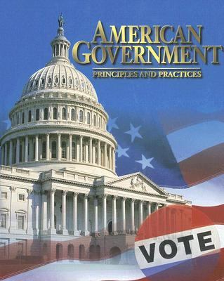 American Government: Principles and Practices
