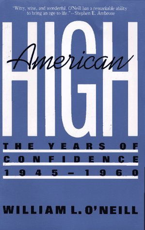 American High: The Years of Confidence, 1945-1960