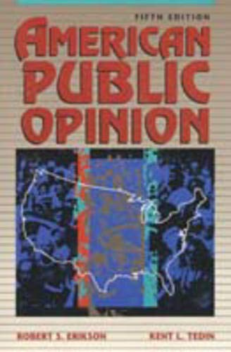 American Public Opinion: Its Origins, Content, & Impact