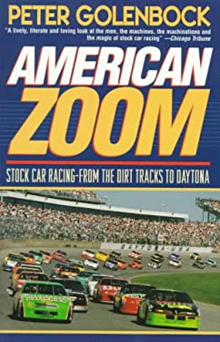 American Zoom: Stock Car Racing--From the Dirt Tracks to Daytona