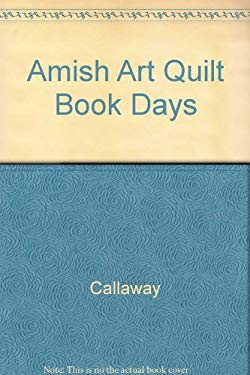 Amish Book of Days: The Art of the Quilt
