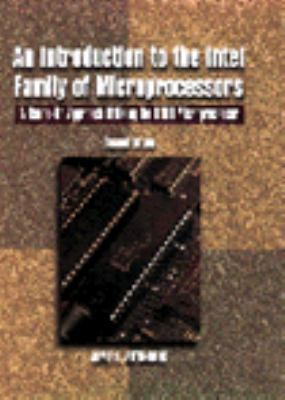 An Introduction to the Intel Family of Microprocessors: A Hands-On Approach Utilizing the 8088 Microprocessor