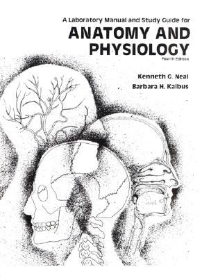 Anatomy and Physiology Laboratory Manual and Study Guide