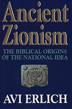 Ancient Zionism: The Biblical Origins of the National Idea